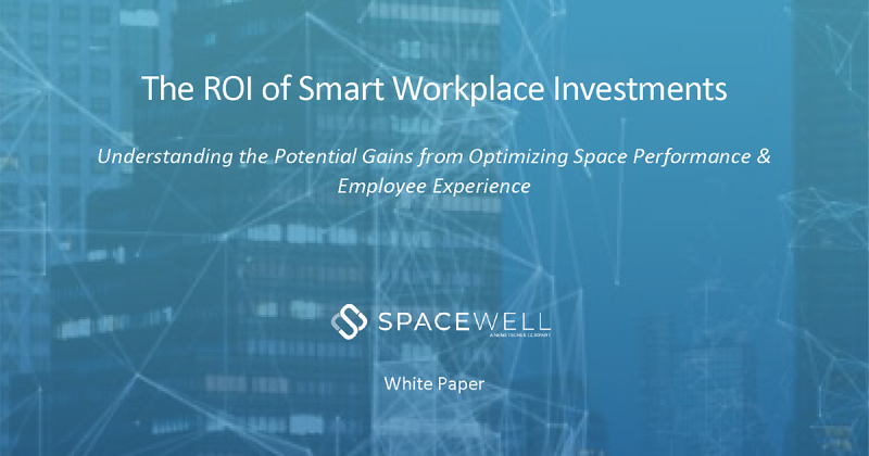 White Paper on the ROI of Smart Workplace Investments