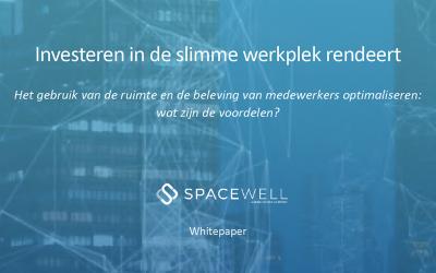 Spacewell publiceert whitepaper over de ROI van investeringen in slimme werkplekken